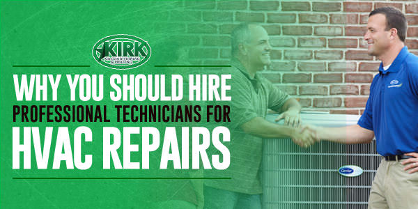 Why You Should Hire Professional Technicians for HVAC Repairs